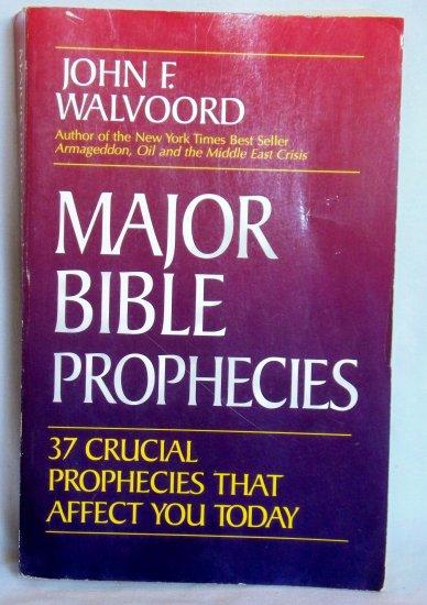 Major Bible Prophecies, John F. Walvoord, Copyright 1991