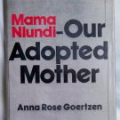 Mama Nlundi-Our Adopted Mother, Anna Rose Goertzen, Copyright 1982