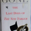 Gone the Last Days of The New Yorker, Renata Adler, Copyright 1999
