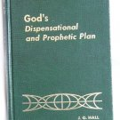 God's Dispensational and Prophetic Plan, J.G. Hall, Copyright 1972