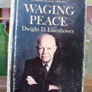 Waging Peace, Dwight D. Eisenhower