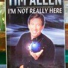 I'm Not ReallyHere, Tim Allen