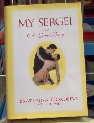 My Sergei, Ekaterina Gordeeva with E.M. Swift