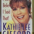 I Can't Believe I Said That!, Kathie Lee Gifford with Jim Jerome