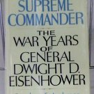 The Supreme Commander: The War Years of General Dwight D. Eisenhower, Stephen E. Ambrose