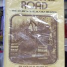 Crooked Road, The Story of the Alaska Highway, David A. Remley