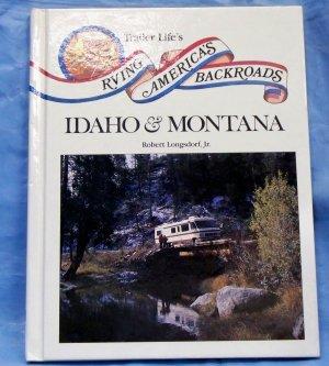 Trailer Life's Rving America's Backroads: Idaho & Montana, Robert Longsdorf, Jr.