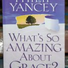 What's So Amazing About Grace?, Philip Yancey