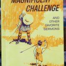 The Magnificent Challenge and Other Favorite Sermons, Oral Roberts