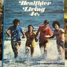 Healthier Living, Student Book, Justus Schifferes & Robert Synovitz
