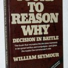 Yours to Reason Why, Decision in Battle, William Seymour