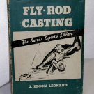 The Barnes Sports Library Fly - Rod Casting J. Edson Leonard HC/DJ 1953 edition