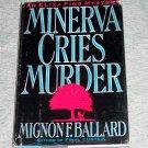 Minerva Cries Murder by Mignon F. Ballard