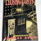 Closing Costs by Thomas Bunn, First Edition