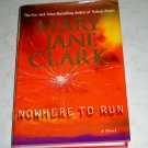 Nowhere to Run by Mary Jane Clark, First Edition