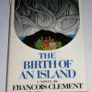The Birth of An Island by Francois Clement
