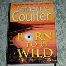 Born to be Wild by Catherine Coulter, Large Print Edition