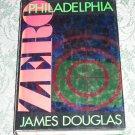 Zero Philadelphia by James Douglas