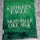Night Falls Like Silk by Kathleen Eagle, Large Print