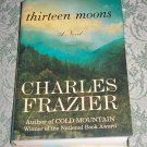 Thirteen Moons by Charles Frazier, First Trade Edition