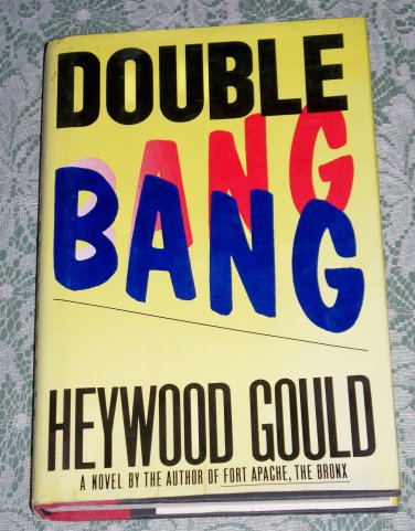 Double Bang by Heywood Gould