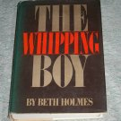 The Whipping Boy by Beth Holmes