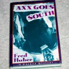 Axx Goes South by Fred Huber