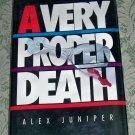 A Very Proper Death by Alex Juniper
