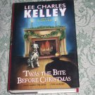 'Twas the Bite Before Christmas by Lee Charles Kelley