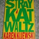 Stray Kat Waltz by Karen Kijewski