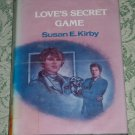 Love's Secret Game by Susan E. Kirby