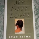 My First Loves by Ivan Klima
