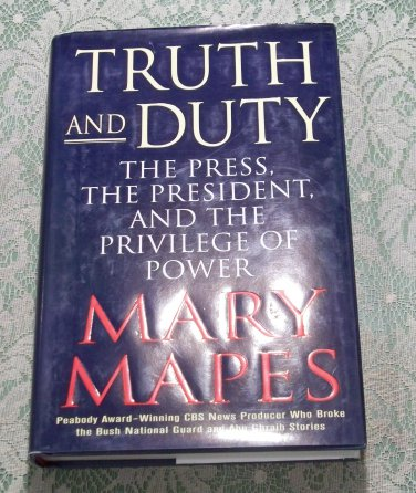 Truth and Duty Mary Mapes hc/dj First Edition November 2005 used book