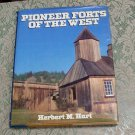Pioneer Forts of the West Herbert M. Hart hc/dj 1981 edition Bonanza Books
