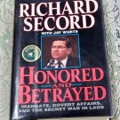 Richard Secord Autographed Copy Honored and Betrayed Irongate, Secret War Laos