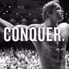 Arnold Schwarzenegger CONQUER Poster 13x19 inches