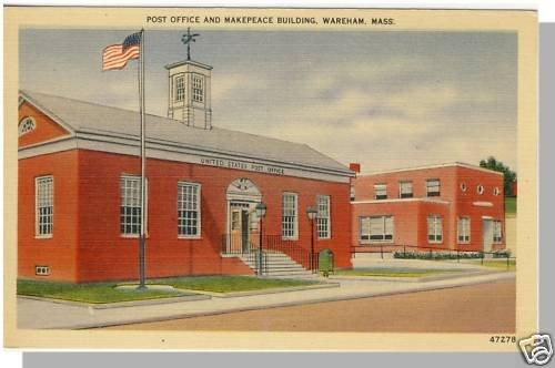 WAREHAM, MASS/MA POSTCARD, Post Office/Makepeace Buildg