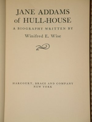 Jane Addams of Hull-House A Biography by Winifred E. Wise 1935