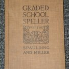 Graded School Speller Part Two by Spaulding and Miller 1914