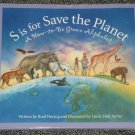 S is for Save the Planet A How to Be Green Alphabet by Brad Herzog