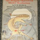 The Dragon That Lived Under Manhattan by E. W. Hildick