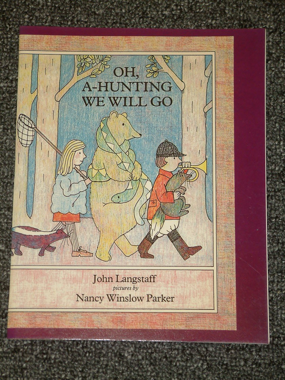 Oh a Hunting We Will Go by John Langstaff and Nancy Winslow Parker