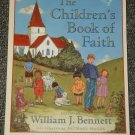 The Childrens Book of Faith by William J. Bennett and Michael Hague