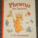 Phewtus the Squirrel by V. H. Drummond HB DJ