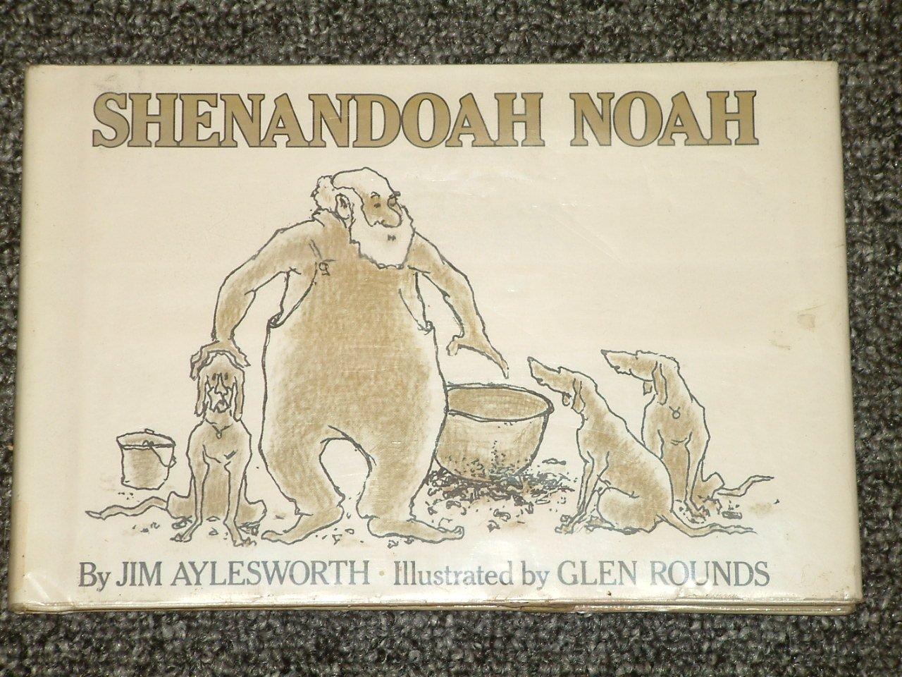 Shenandoah Noah by Jim Aylesworth and Glen Rounds