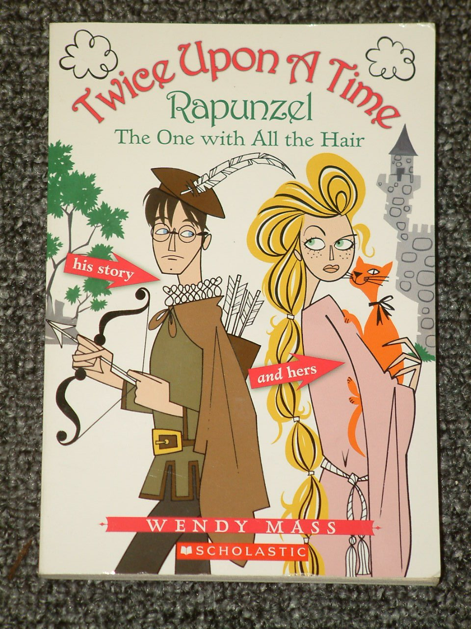 Twice Upon a Time Rapunzel The One with All the Hair by Wendy Mass
