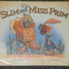 Slim and Miss Prim by Robert Kinerk