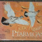 Gone Again Ptarmigan by Jonathan London signed by author