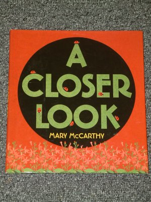 A Closer Look by Mary McCarthy HB DJ 2007