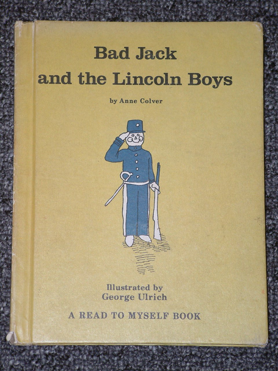 Bad Jack and the Lincoln Boys by Anne Colver 1976